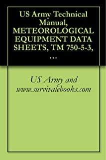 US Army Technical Manual, METEOROLOGICAL EQUIPMENT DATA SHEETS, TM 750-5-3, 1973