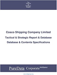 Cosco Shipping Company Limited: Tactical & Strategic Database Specifications (Tactical & Strategic - China Book 24492)