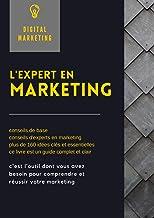 l'expert en marketing: Marketing digital ebook (French Edition)