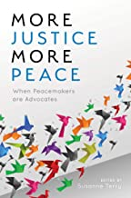 More Justice, More Peace: When Peacemakers Are Advocates (The ACR Practitioner's Guide Series) (English Edition)