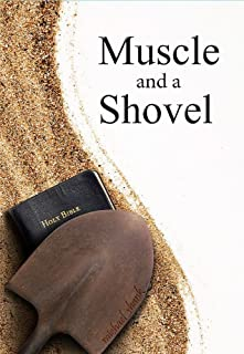Muscle and a Shovel: 10th Edition: Includes Randall's Secret, Full Index,..