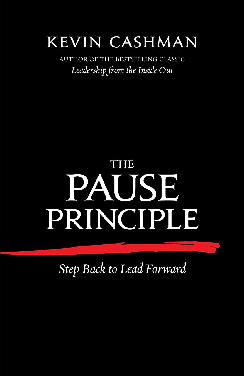 The Pause Principle: Step Back to Lead Forward (English Edition)