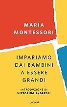 Impariamo dai bambini a essere grandi (Italian Edition)