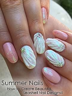 Summer Nails: How to Create Beautiful Seashell Nail Designs?