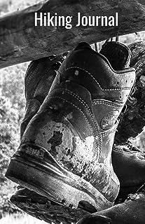 Hiking Journal: Hiking Log Book, Trail Log Book, Hiker's Journal, Hike Tracker, Hiking Log Template, Hiking Accessory, Hik...