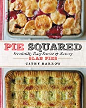 Pie Squared: Irresistibly Easy Sweet & Savory Slab Pies