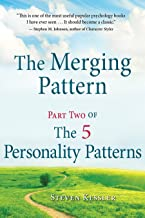 The Merging Pattern: Part Two of The 5 Personality Patterns