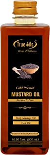 True Oils Cold Pressed Mustard Oil 16.90 fl. oz. (500 ml) for body massage and hair oil