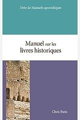 Manuel sur les livres historiques (Manuels apostoliques t. 3) Format Kindle
