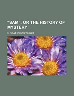 Sam; Or the History of Mystery