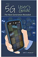 The 5G User's Guide: The Next Generation Revealed Kindle Edition