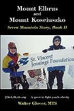 Mount Elbrus and Mount Kosciuszko: Seven Mountain Story, Book II: Volume 2 (Seven Mountain Stories)