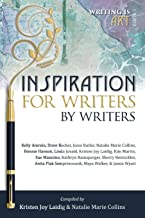 Inspiration for Writers by Writers: 1 (Writing is Art)
