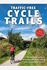 Traffic-Free Cycle Trails: The essential guide to over 400 traffic-free cycling trails around Great Britain Kindle Edition