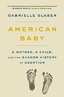 کودک آمریکایی: یک مادر ، یک کودک و تاریخ سایه فرزندخواندگی