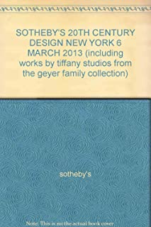 SOTHEBY'S 20TH CENTURY DESIGN NEW YORK 6 MARCH 2013 (including works by tiffany studios from the geyer family collection)
