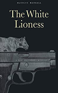 The White Lioness (Kurt Wallander Mystery Book 3)