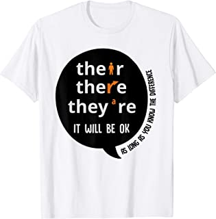 Their there they're it will be ok funny teacher T-Shirt