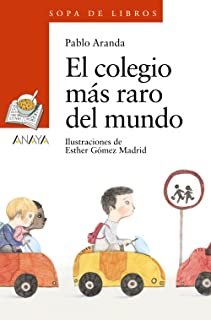 El colegio más raro del mundo (LITERATURA INFANTIL (6-11 a