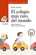 El colegio más raro del mundo (LITERATURA INFANTIL (6-11 años) - Sopa de Libros)