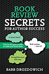 Book Reviews for Author Success: How to win great reviews to make your book shine Kindle Edition