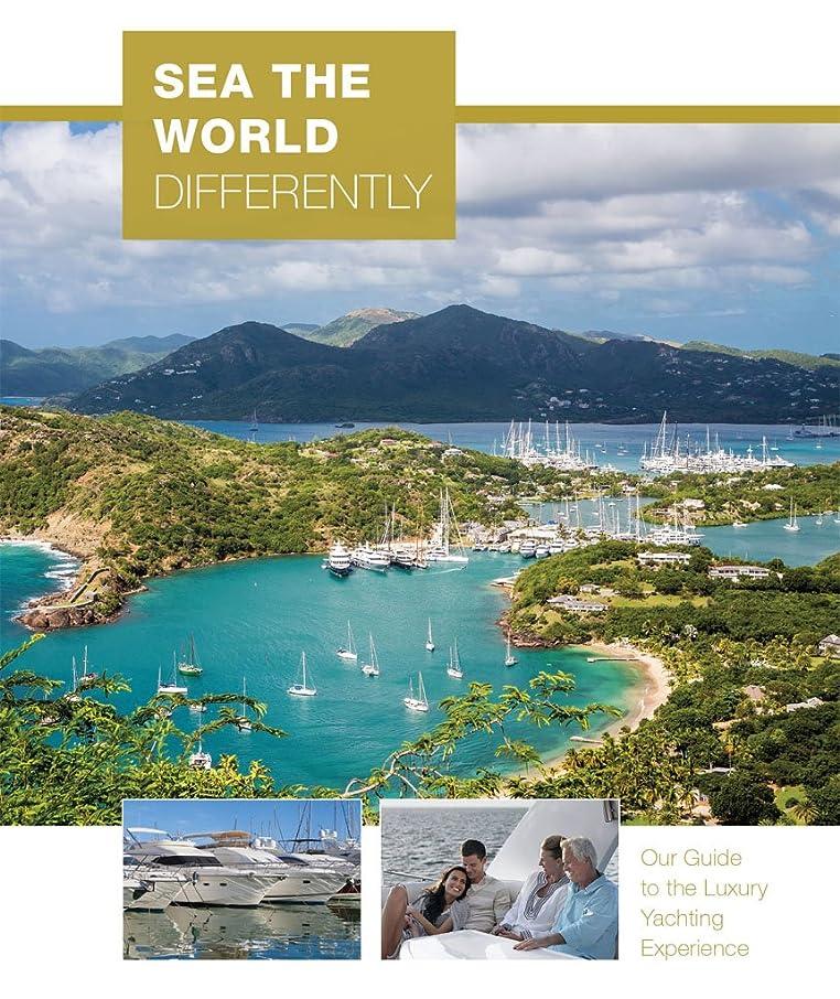 腫瘍回転するハッチSea the World Differently: Our Guide to the Luxury Yachting Experience (English Edition)