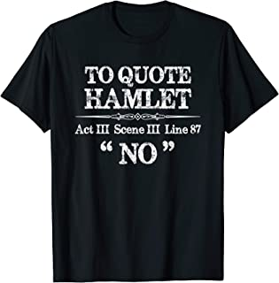 Stage Manager Theatre Gifts - Shakespeare Hamlet Quote Funny T-Shirt