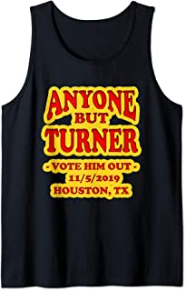 ANYONE BUT TURNER FOR HOUSTON MAYOR 11/5/19 SUPPORT HFD Tank Top