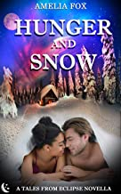 Hunger and Snow: A Wendigo Tale (Tales From Eclipse)