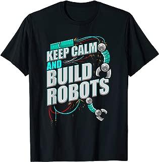 Robotics Shirt Keep Calm Build Robots Robotics