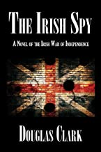 The Irish Spy: A Novel of the Irish War of Independence