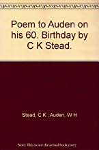 Poem to Auden on his 60. Birthday by C K Stead.