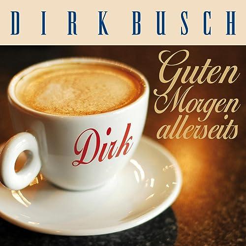 Guten Morgen Allerseits By Dirk Busch On Amazon Music