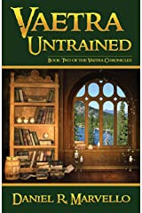 Vaetra Untrained (The Vaetra Chronicles Book 2) Kindle Edition
