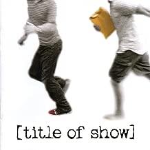 title of show  2006 Original Off-Broadway Cast