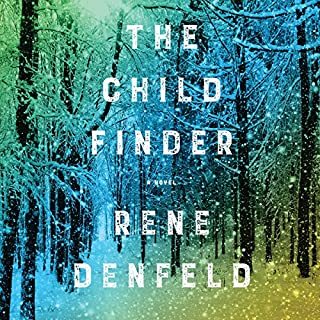 The Child Finder     A Novel              Written by:                                                                                                                                 Rene Denfeld                               Narrated by:                                                                                                                                 Alyssa Bresnahan                      Length: 8 hrs and 40 mins     28 ratings     Overall 4.5
