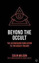 Beyond the Occult: The Astonishing Conclusion toThe Occult Trilogy