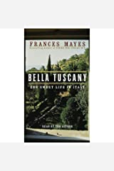Bella Tuscany: The Sweet Life in Italy Audible Audiobook