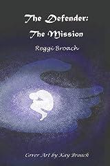 The Defender: The Mission (Volume 1) Paperback