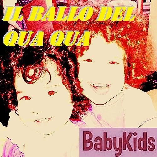 Il Ballo Del Qua Qua By Babykids On Amazon Music Amazoncom