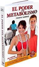 El Poder del Metabolismo - Edición Deluxe con enlace a vídeos- Sobre 500,000 Ejemplares Vendidos - Mas que una Dieta, un Estilo de Vida - Aprenda a Bajar de Peso Sin Pasar Hambre (Spanish Edition)