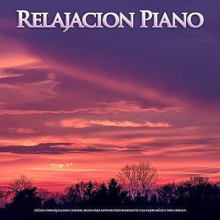 Relajacion Piano: Música tranquila para dormir, ayuda para dormir profundamente y la mejor música