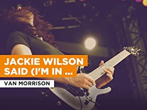 Jackie Wilson Said (I'm In Heaven When You Smile) in the Style of Van Morrison