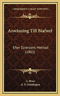 Anwisning Till Biafwel: Efter Dzierzons Method (1862)