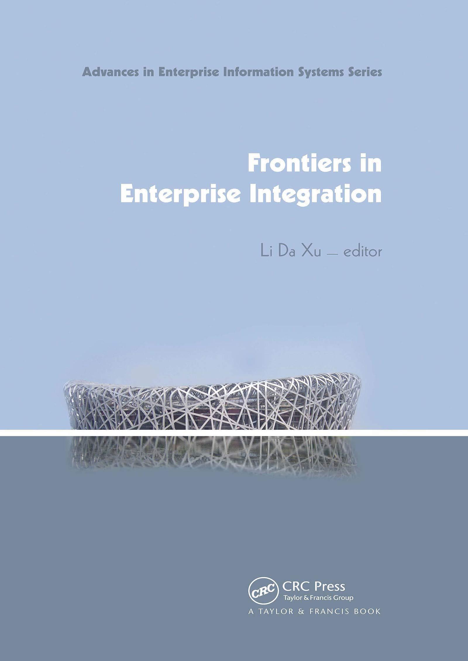 Frontiers in Enterprise Integration (Advances in Enterprise Information Systems)