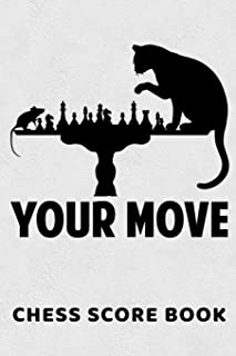 Your Move Chess Score Book: Chess Players Log Scorebook Notebook