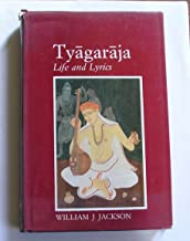 Tyagaraja: Life and Lyrics