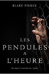 Les Pendules à l'heure (Une Enquête de Riley Paige – Tome 4) Format Kindle