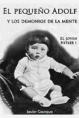 EL JOVEN HITLER: EL PEQUEÑO ADOLF Y LOS DEMONIOS DE LA MENTE (Spanish Edition) Kindle Edition