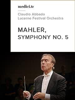Mahler, Symphony No.5 - Claudio Abbado, Lucerne Festival Orchestra
